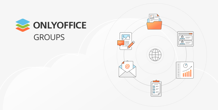 Meet ONLYOFFICE Groups: secure collaboration platform under Apache license