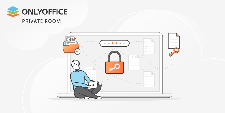 ONLYOFFICE Private Rooms: the ultimate security of document collaboration
