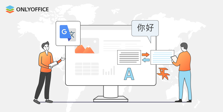 Translate better in ONLYOFFICE with Google Translate
