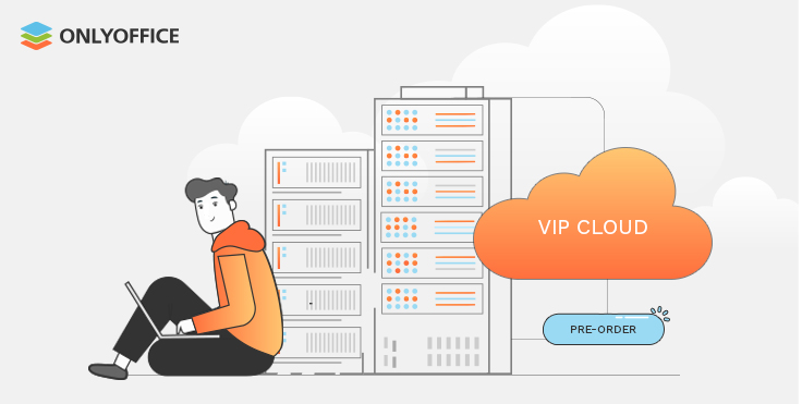 European managed ONLYOFFICE VIP Cloud pre-order starts today